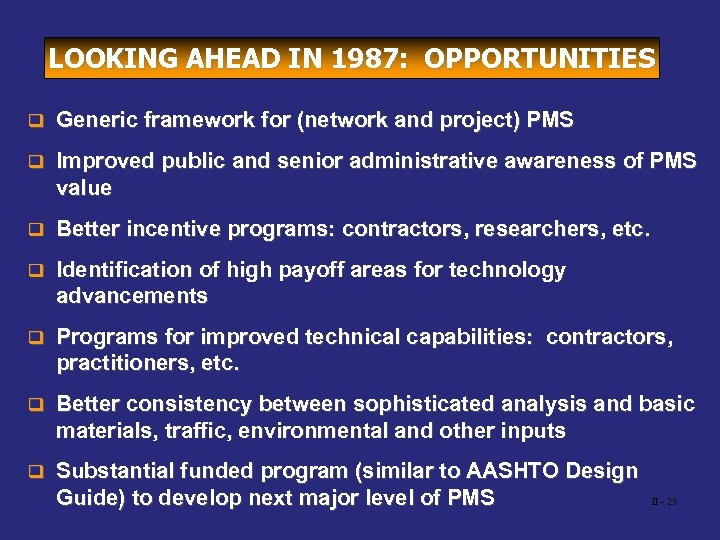 LOOKING AHEAD IN 1987: OPPORTUNITIES q Generic framework for (network and project) PMS q