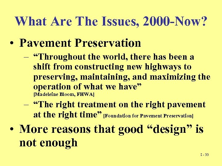 "What Are The Issues, 2000 -Now? • Pavement Preservation – ""Throughout the world, there"