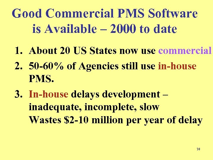 Good Commercial PMS Software is Available – 2000 to date 1. About 20 US