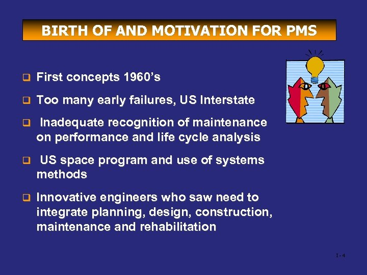 BIRTH OF AND MOTIVATION FOR PMS q First concepts 1960's q Too many early