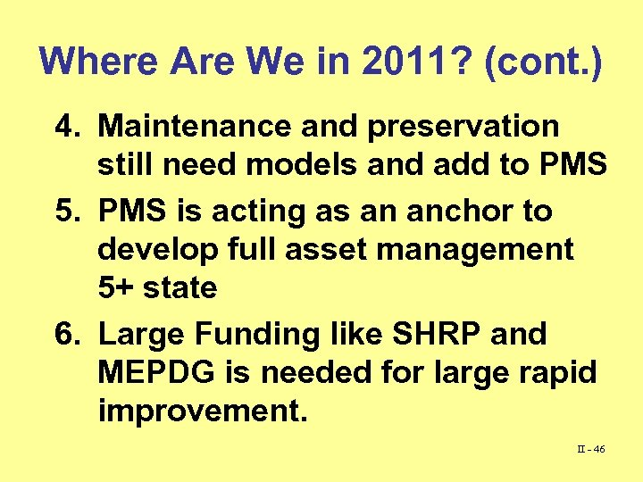 Where Are We in 2011? (cont. ) 4. Maintenance and preservation still need models