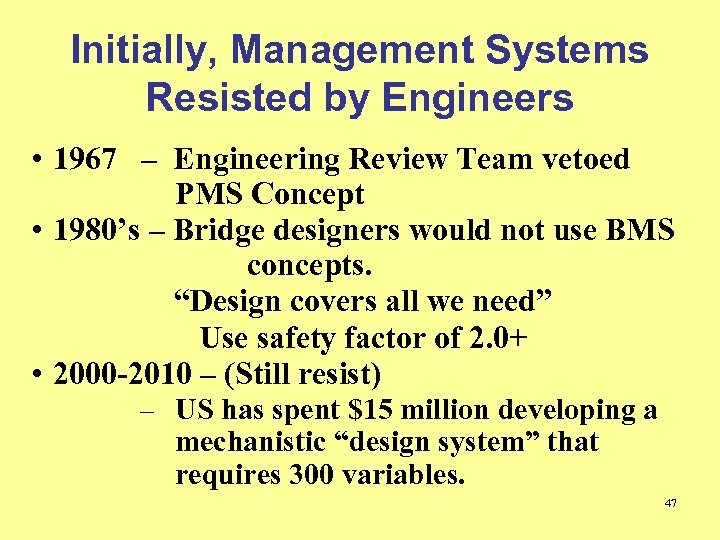 Initially, Management Systems Resisted by Engineers • 1967 – Engineering Review Team vetoed PMS