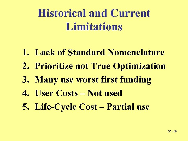 Historical and Current Limitations 1. 2. 3. 4. 5. Lack of Standard Nomenclature Prioritize