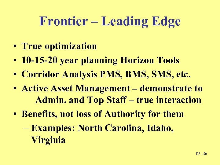 Frontier – Leading Edge • • True optimization 10 -15 -20 year planning Horizon