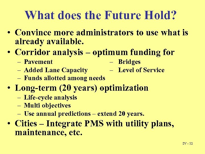 What does the Future Hold? • Convince more administrators to use what is already