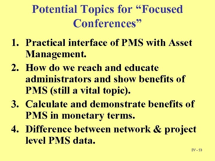 "Potential Topics for ""Focused Conferences"" 1. Practical interface of PMS with Asset Management. 2."