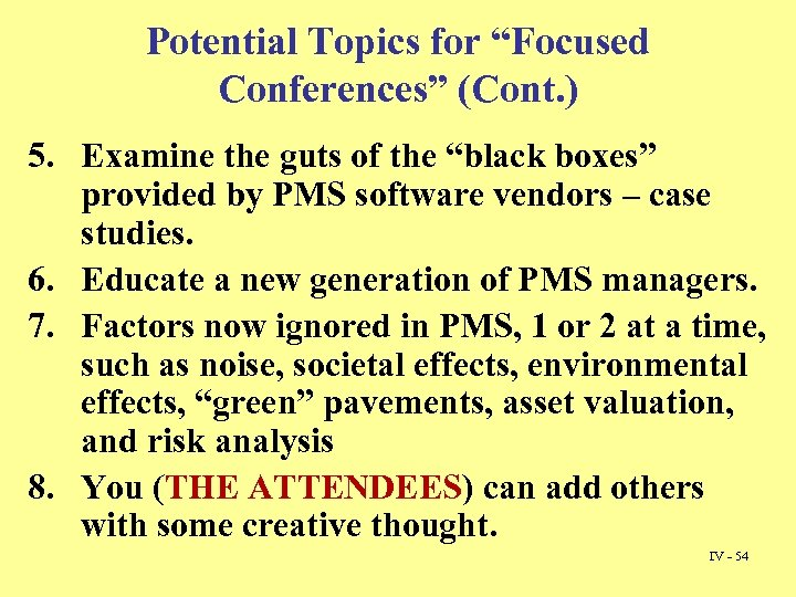 "Potential Topics for ""Focused Conferences"" (Cont. ) 5. Examine the guts of the ""black"