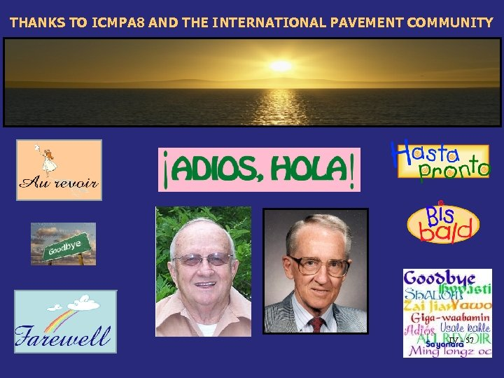 THANKS TO ICMPA 8 AND THE INTERNATIONAL PAVEMENT COMMUNITY IV - 57