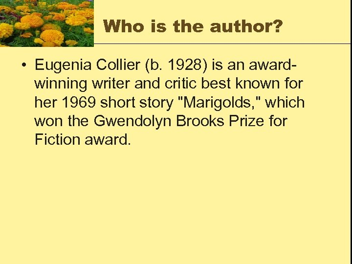 Who is the author? • Eugenia Collier (b. 1928) is an awardwinning writer and