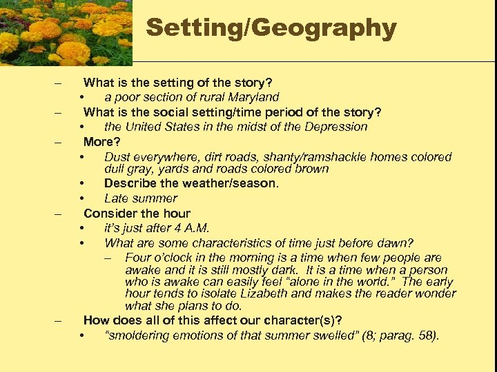Setting/Geography – – – What is the setting of the story? • a poor