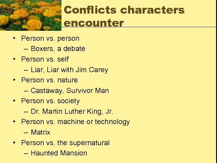 Conflicts characters encounter • Person vs. person – Boxers, a debate • Person vs.