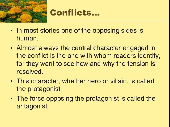 Conflicts… • In most stories one of the opposing sides is human. • Almost