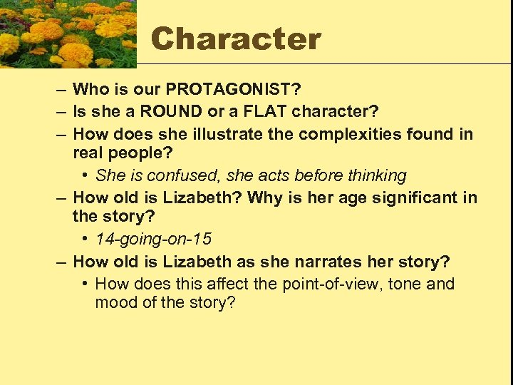 Character – Who is our PROTAGONIST? – Is she a ROUND or a FLAT