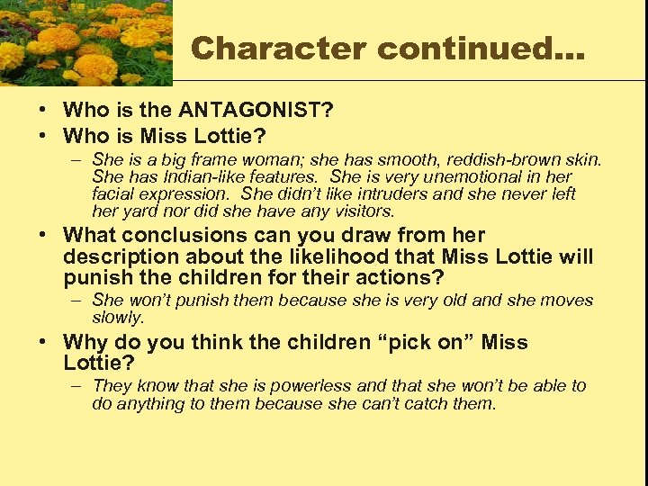 Character continued… • Who is the ANTAGONIST? • Who is Miss Lottie? – She