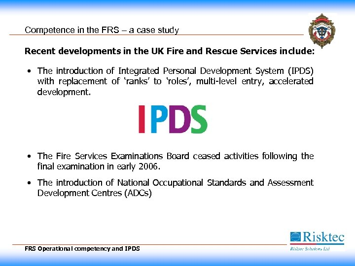 pest analysis for uk fire and rescue services Be developed, written and circulated to other fire services (and the public sector beyond) - through the regional management board and other forums for best practice and knowledge management.