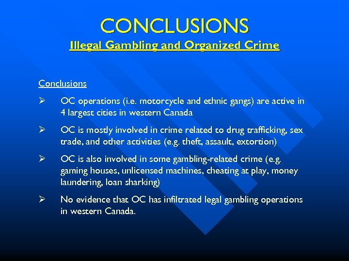 CONCLUSIONS Illegal Gambling and Organized Crime Conclusions Ø OC operations (i. e. motorcycle and