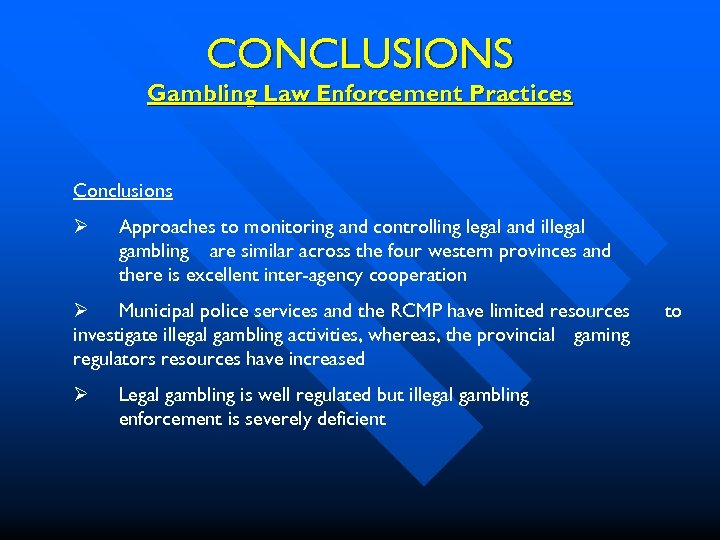 CONCLUSIONS Gambling Law Enforcement Practices Conclusions Ø Approaches to monitoring and controlling legal and
