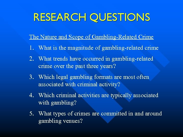 RESEARCH QUESTIONS The Nature and Scope of Gambling-Related Crime 1. What is the magnitude