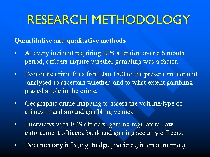 RESEARCH METHODOLOGY Quantitative and qualitative methods • At every incident requiring EPS attention over