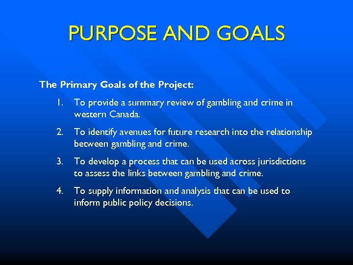 PURPOSE AND GOALS The Primary Goals of the Project: 1. To provide a summary