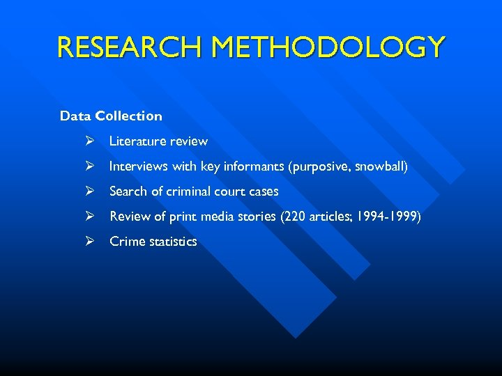 RESEARCH METHODOLOGY Data Collection Ø Literature review Ø Interviews with key informants (purposive, snowball)