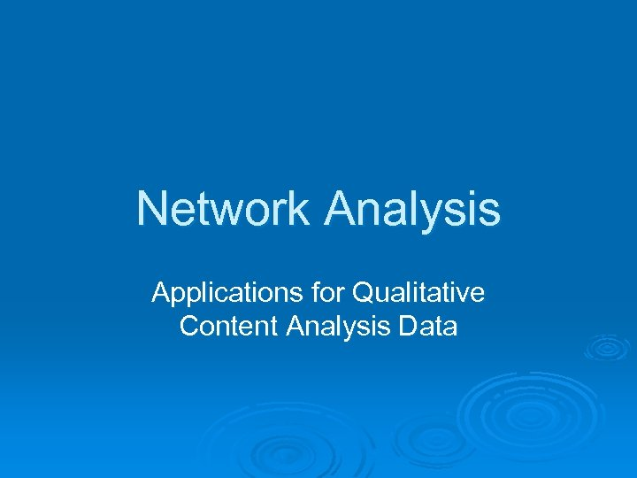 Network Analysis Applications for Qualitative Content Analysis Data