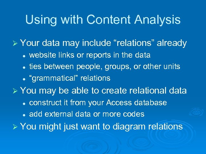 "Using with Content Analysis Ø Your data may include ""relations"" already l l l"