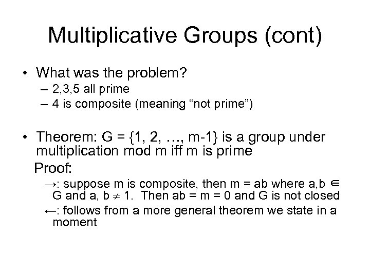 Multiplicative Groups (cont) • What was the problem? – 2, 3, 5 all prime