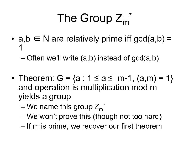 The Group Zm* • a, b ∈ N are relatively prime iff gcd(a, b)