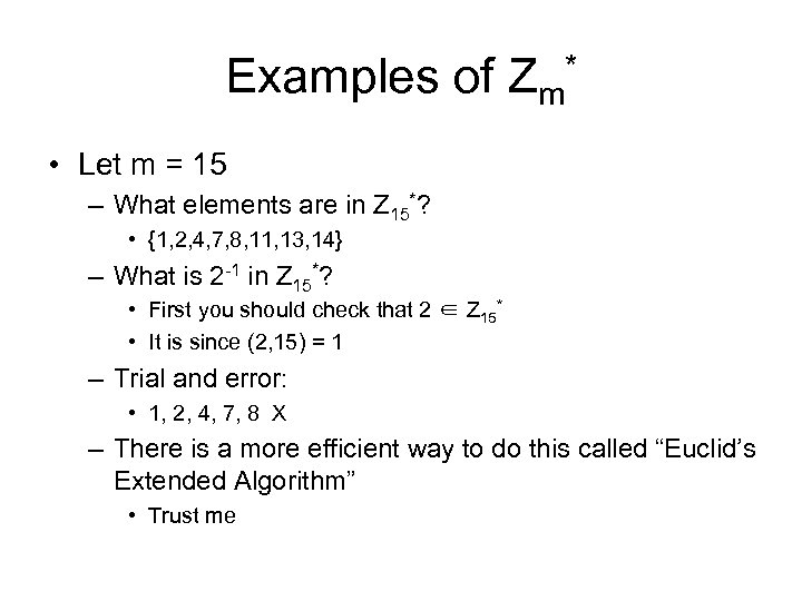 Examples of Zm* • Let m = 15 – What elements are in Z