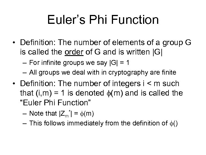 Euler's Phi Function • Definition: The number of elements of a group G is