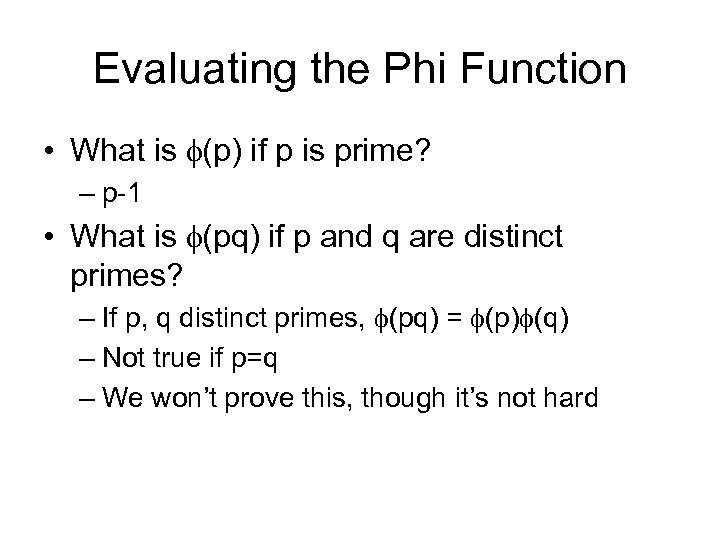 Evaluating the Phi Function • What is (p) if p is prime? – p-1