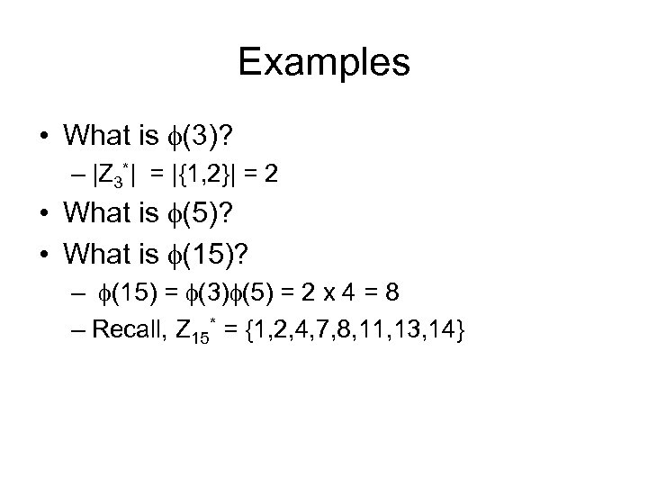 Examples • What is (3)? – |Z 3*| = |{1, 2}| = 2 •