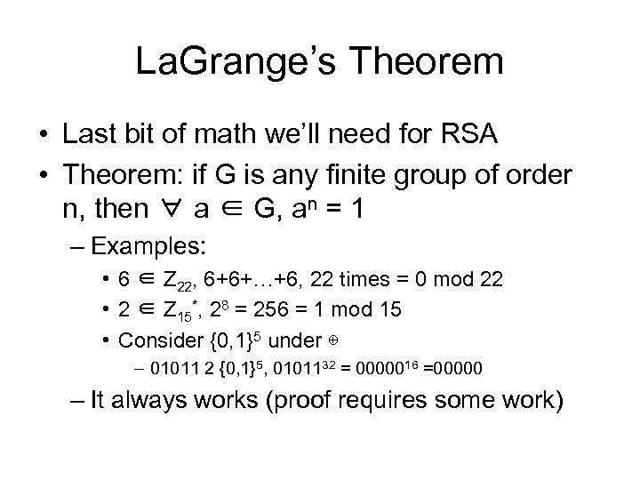 La. Grange's Theorem • Last bit of math we'll need for RSA • Theorem:
