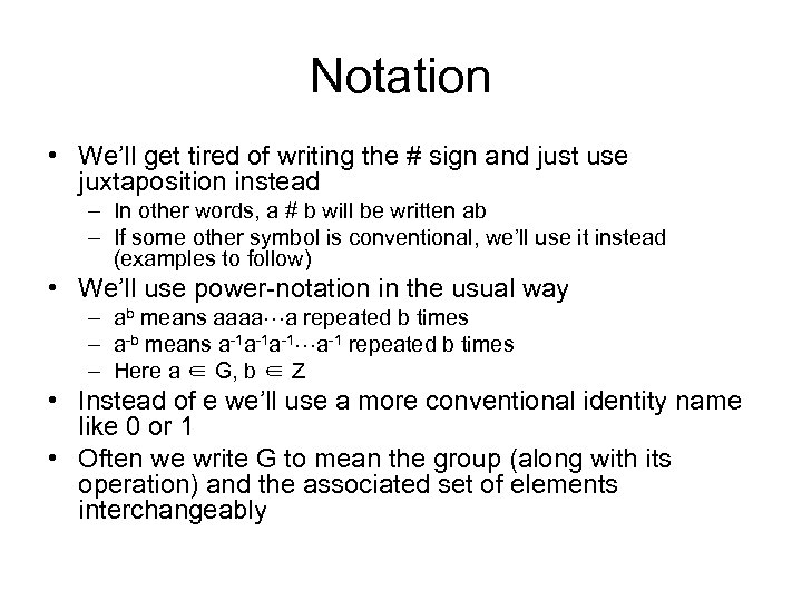 Notation • We'll get tired of writing the # sign and just use juxtaposition