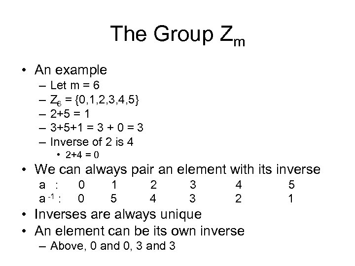 The Group Zm • An example – – – Let m = 6 Z