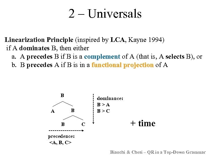 2 – Universals Linearization Principle (inspired by LCA, Kayne 1994) if A dominates B,