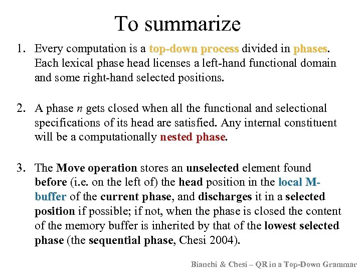 To summarize 1. Every computation is a top-down process divided in phases Each lexical