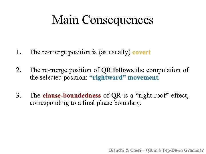 Main Consequences 1. The re-merge position is (as usually) covert 2. The re-merge position