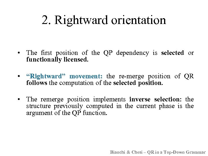 2. Rightward orientation • The first position of the QP dependency is selected or