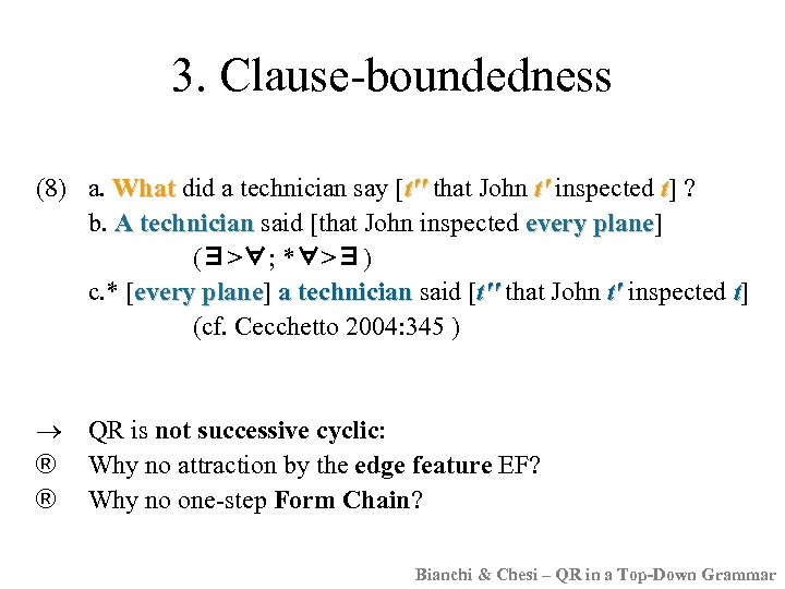 3. Clause-boundedness (8) a. What did a technician say [t'' that John t' inspected