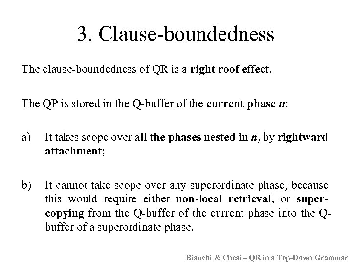 3. Clause-boundedness The clause-boundedness of QR is a right roof effect. The QP is