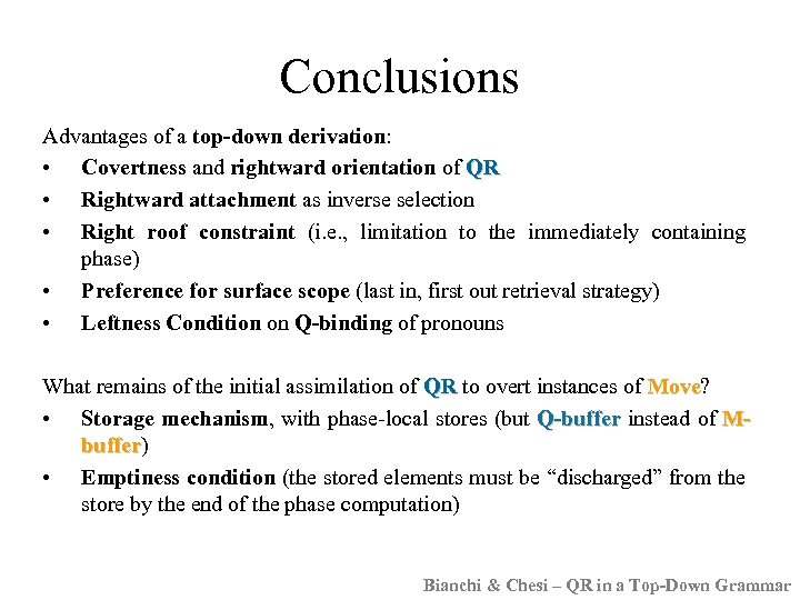 Conclusions Advantages of a top-down derivation: • Covertness and rightward orientation of QR •