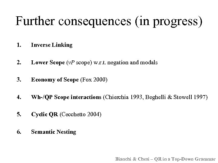 Further consequences (in progress) 1. Inverse Linking 2. Lower Scope (v. P scope) w.