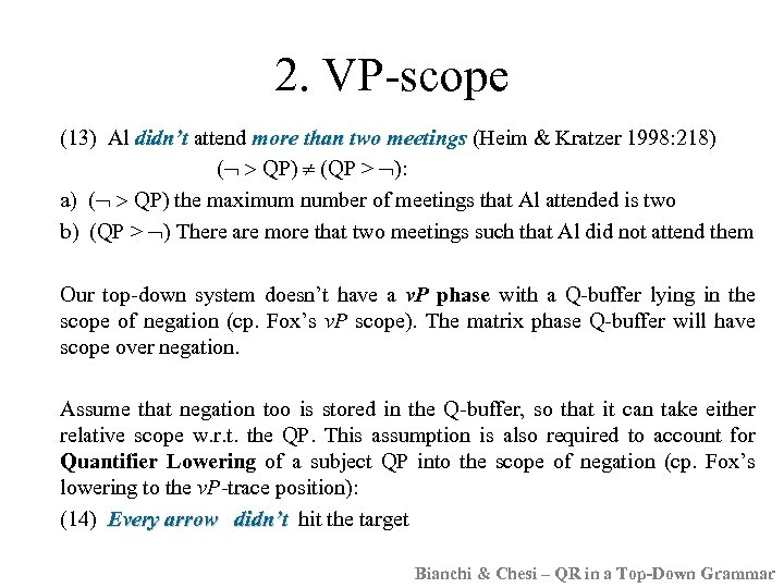 2. VP-scope (13) Al didn't attend more than two meetings (Heim & Kratzer 1998: