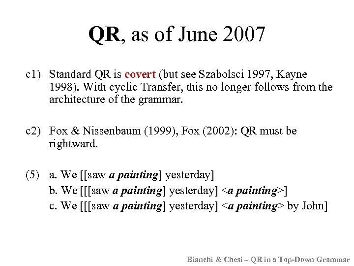 QR, as of June 2007 c 1) Standard QR is covert (but see Szabolsci