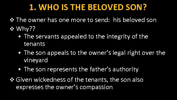 1. WHO IS THE BELOVED SON? v The owner has one more to send: