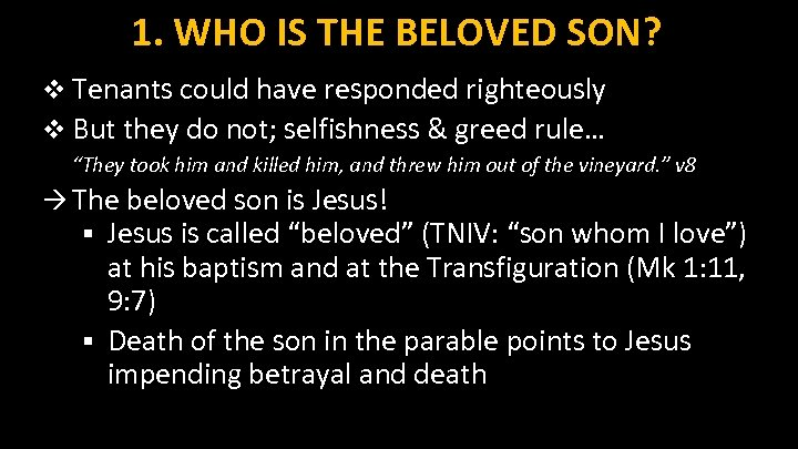1. WHO IS THE BELOVED SON? v Tenants could have responded righteously v But