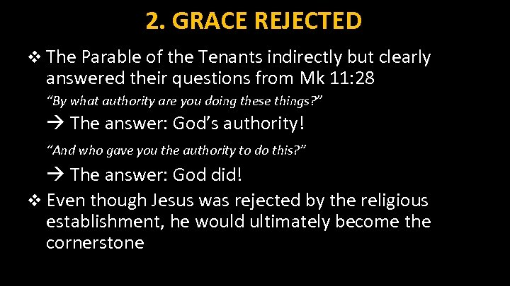 2. GRACE REJECTED v The Parable of the Tenants indirectly but clearly answered their