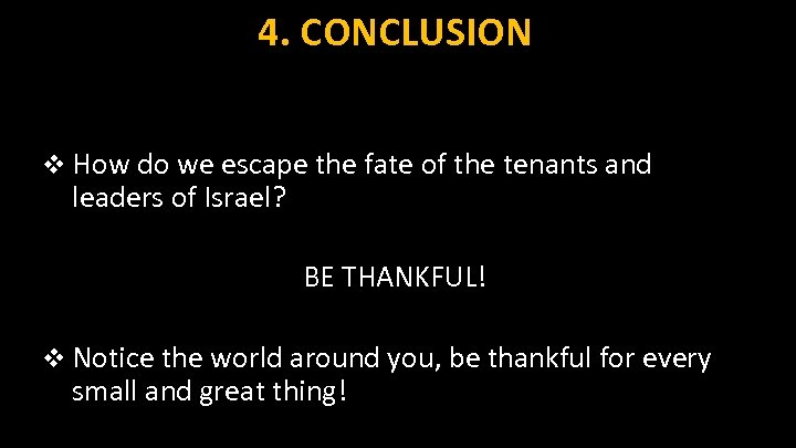 4. CONCLUSION v How do we escape the fate of the tenants and leaders